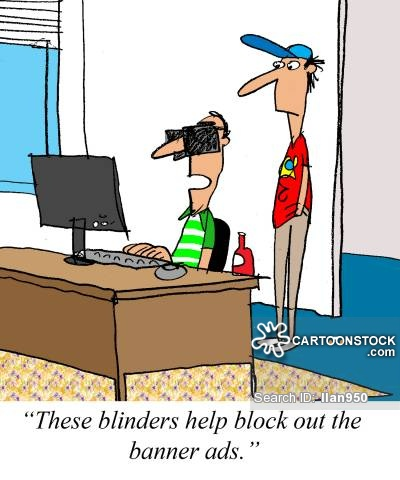 'These blinders help block out banner ads.'